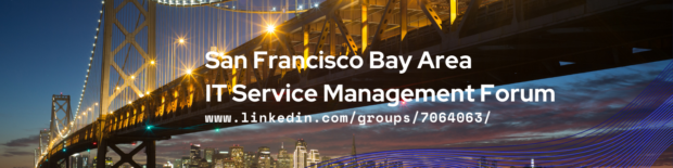 Silicon Valley ITSMF- San Francisco Bay Area IT Service Management Forum