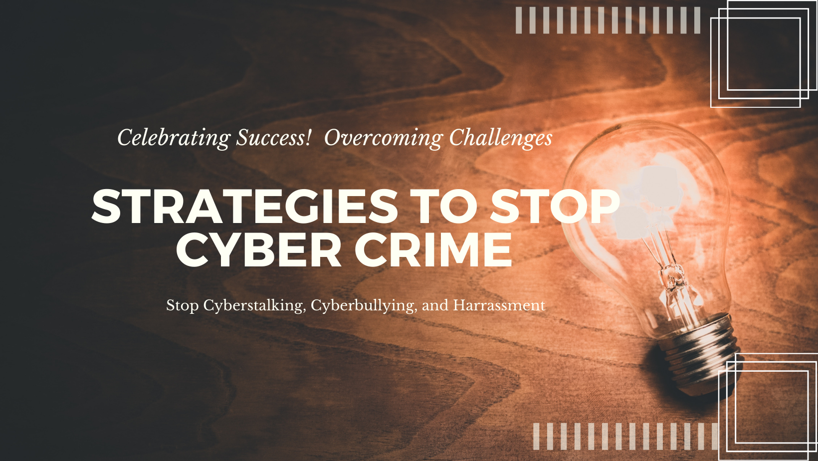 Strategies to Stop Cyber Crime & Bullying